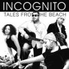 Tales From The Beach / Incognito