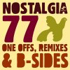 One Offs, Remixes and B-Sides / Nostalgia 77
