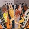 Putumayo presents - Latin Jazz / Various Artists