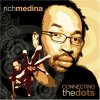 Connecting The Dots / Rich Medina