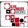 Works / Sleep Walker