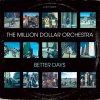 Better Days / AL Kent presents The Million Dollar Orchestra