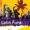 The Rough Guide To Latin Funk / Various Artists