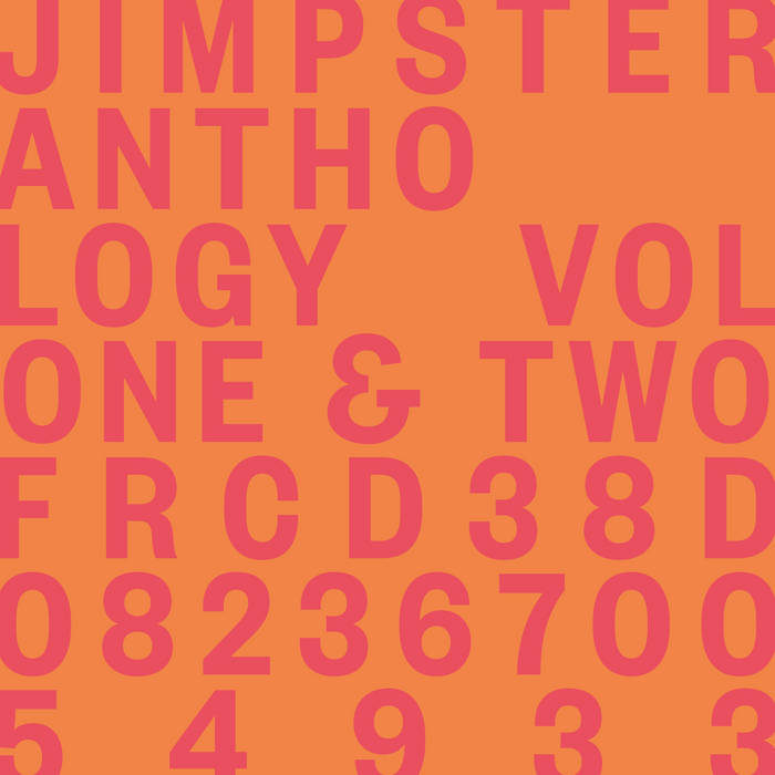 Anthology Vol 1 and 2 / Jimpster