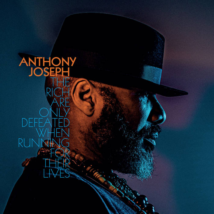 The Rich Will Only Be Defeated When Running For Their Lives / Anthony Joseph