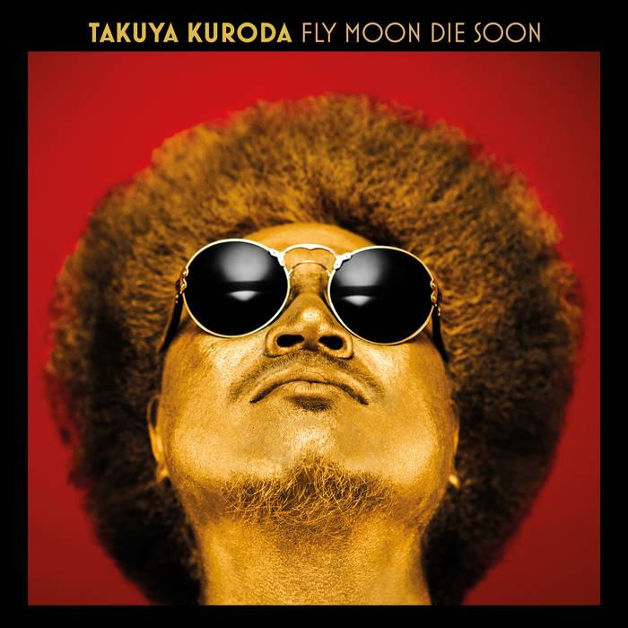 Fly Moon Die Soon / Takuya Kuroda
