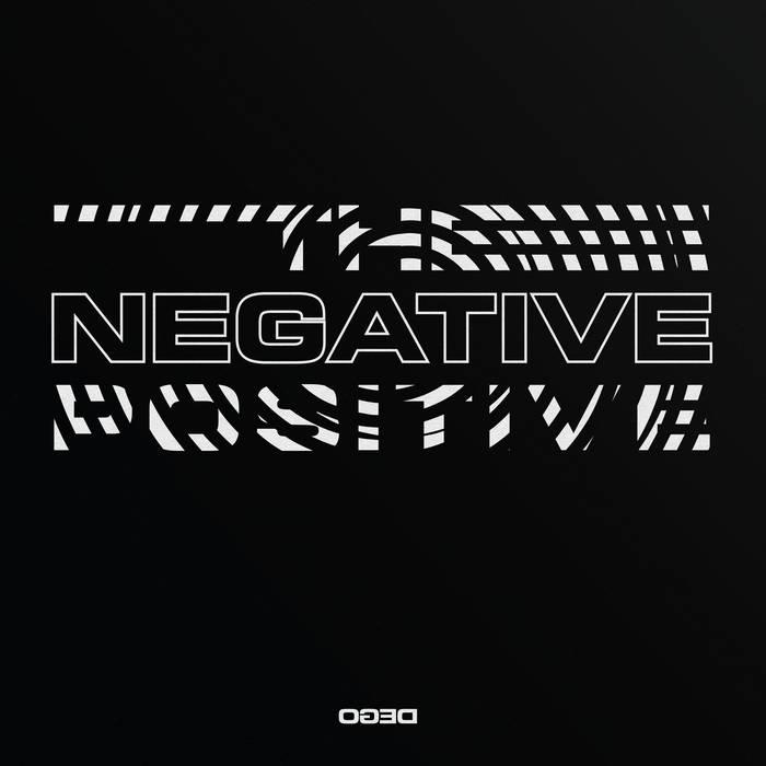 The Negative Positive / Dego