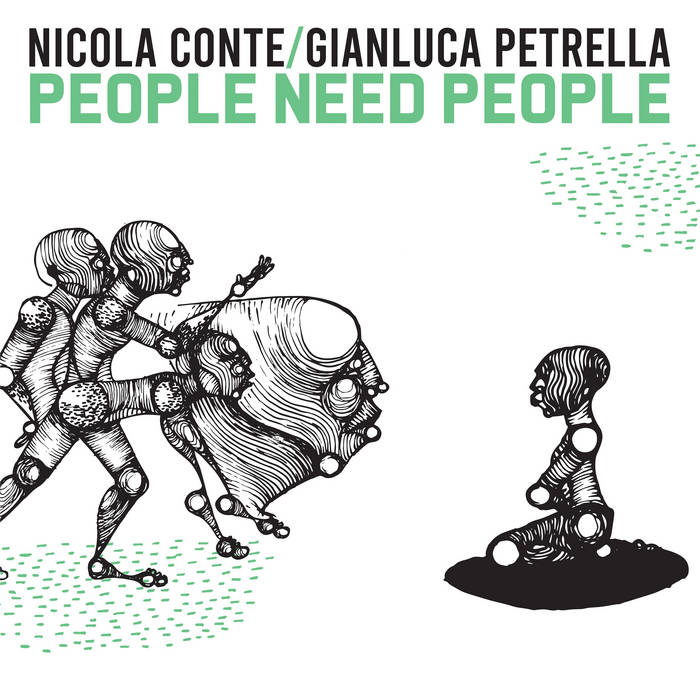 People Need People by Nicola Conte & Gianluca Petrella
