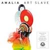 Art Slave / Amalia