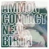 New Birth / Ammoncontact