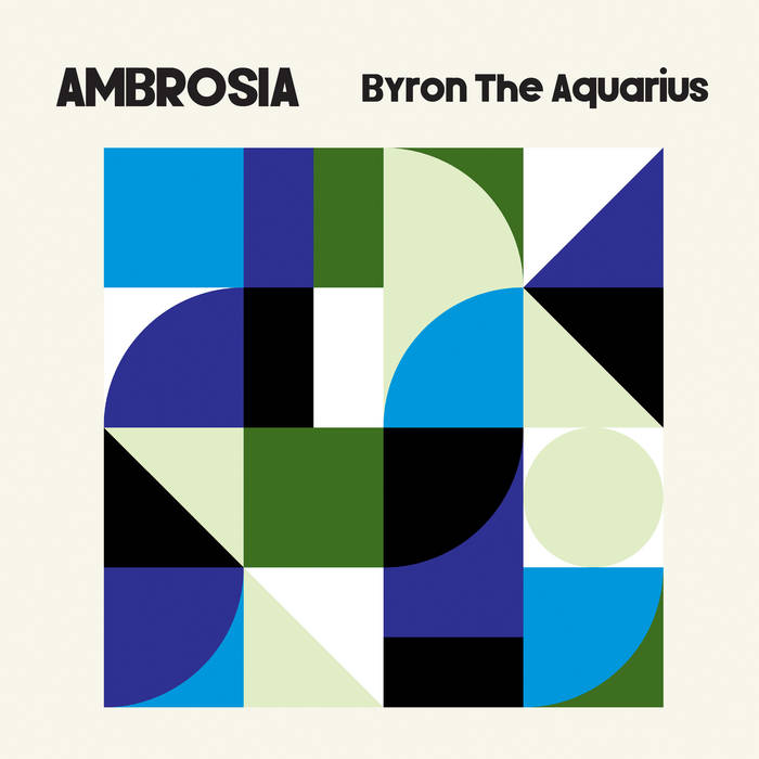 Ambrosia / Byron The Aquarius