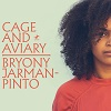 Cage and Aviary by Bryony Jarman-Pinto