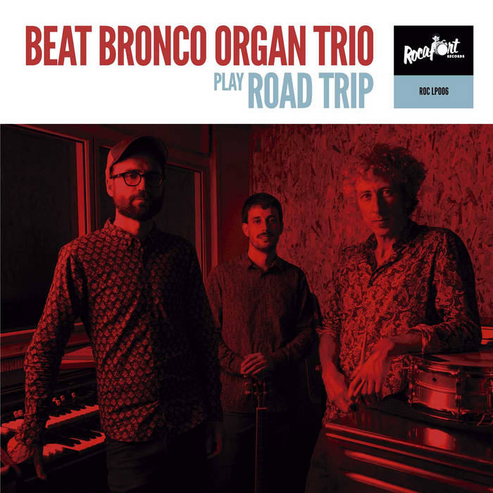 Road Trip by Beat Bronco Organ Trio