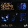 Time Has Come / Cosmic Groove Orchestra
