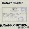 Havana Cultura Sessions / Danay Suarez