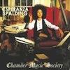 Chamber Music Society / Esperanza Spalding