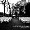 Leave It All Behind / Foreign Exchange