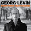 Everything Must Change / Georg Levin