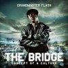 The Bridge / Grandmaster Flash