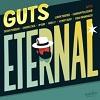 Eternal / Guts