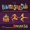 Havana 58 / Bahama Soul Club