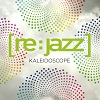 Kaleidoscope / Re:jazz