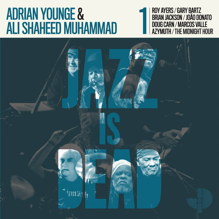 Jazz Is Dead by Adrian Younge and Ali Shaheed Mohammad
