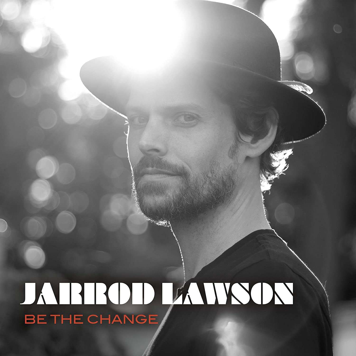 Be The Change / Jarrod Lawson