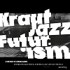 Mathias Modica presents Kraut Jazz Futurism / Various Artists