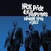 Midnight Feast of Jazz / Nick Pride & Pimptones
