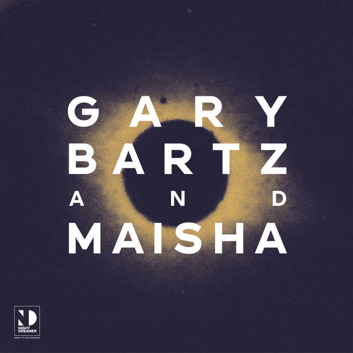 Night Dreamer Direct To Disc Sessions by Gary Bartz & Maisha