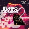 Tempo Dreams 2 / Teeko and B Bravo present