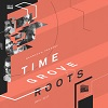 Time Grove Roots / Time Grove