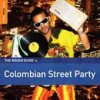 Rough Guide To Colombian Street Party / Various Artists
